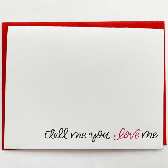 tell me you love me